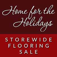 Home for the Holidays storewide flooring sale. Save up to 20% off all carpet. Sale ends December 31, 2020