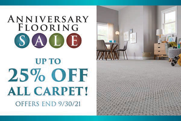 Up to 25% off all carpet during our Anniversary Flooring Sale. Offers end 9/30/21